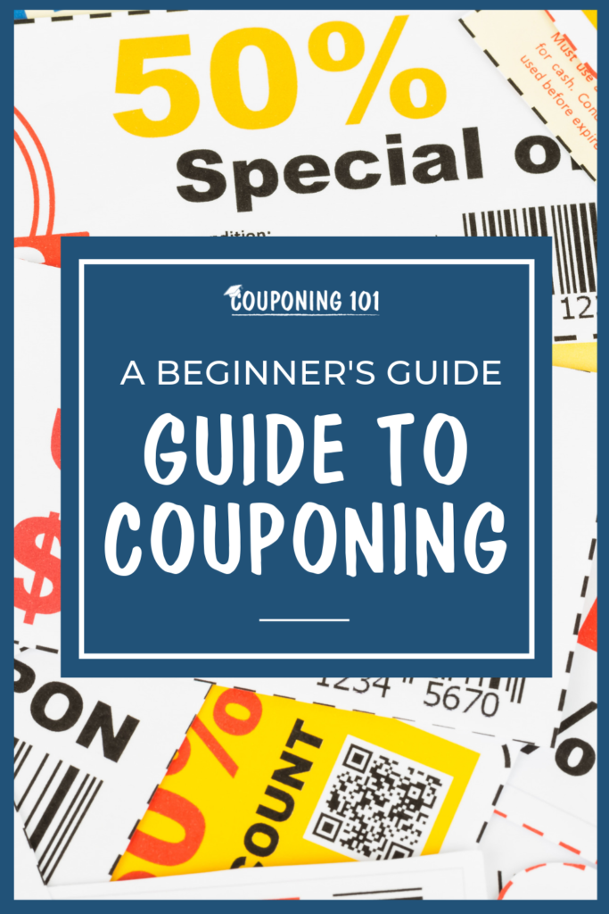 How To Coupon A Beginner S Guide To Couponing Couponing 101