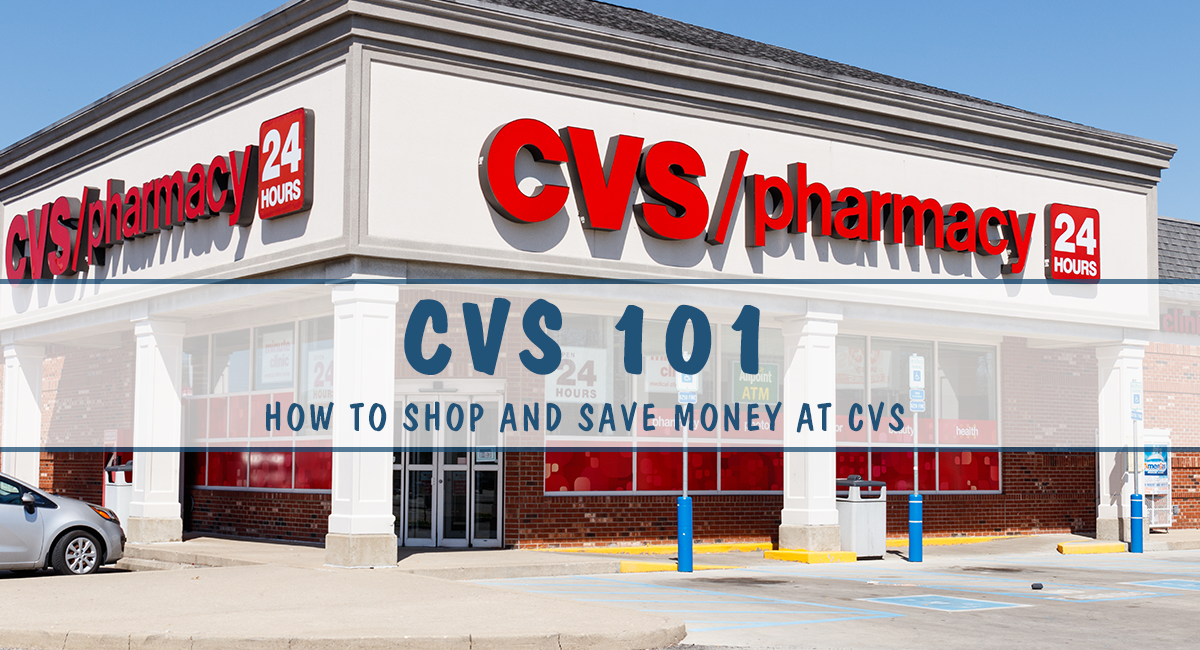 CVS 101 How To Shop And Save Money At